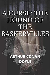 A CURSE: THE HOUND OF THE BASKERVILLES