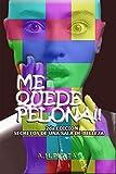 ME QUEDE PELONA!!: SECRETOS DE UNA SALA DE BELLEZA