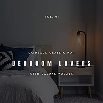Bedroom Lovers - Laidback Classic Pop With Casual Vocals, Vol. 01