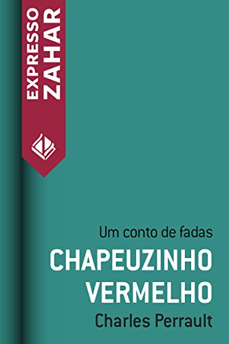 Chapeuzinho vermelho: Um conto de fadas (Portuguese Edition)