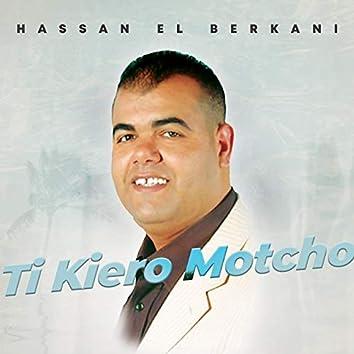 Ti Kiero Motcho