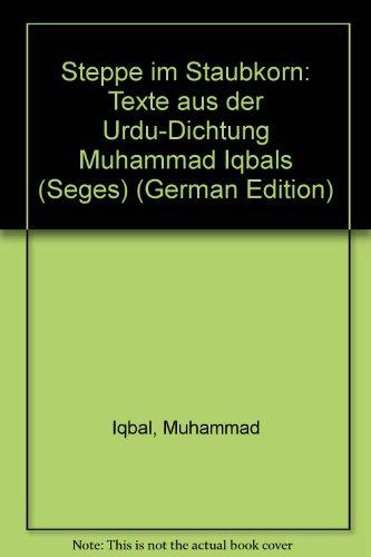Steppe im Staubkorn: Texte aus der Urdu-Dichtung Muhammad Iqbals (Seges) (German Edition)