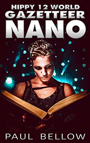 NANO: A GameLit Adventure (Hippy 12 World Gazetteer Book 1)