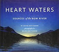 Heart Waters: Sources of the Bow River