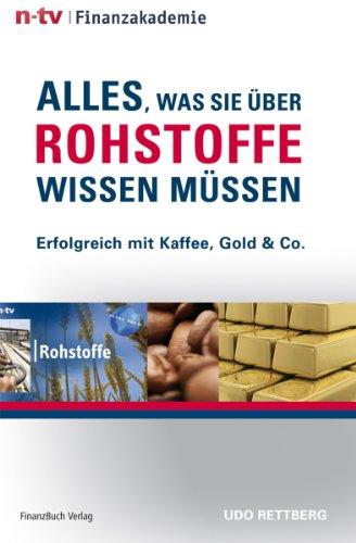 Alles, was Sie über Rohstoffe wissen müssen: Erfolgreich mit Kaffee, Gold & Co.