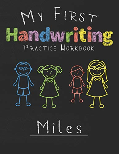 My first Handwriting Practice Workbook Miles: 8.5x11 Composition Writing Paper Notebook for kids in kindergarten primary school I dashed midline I For Pre-K, K-1,K-2,K-3 I Back To School Gift