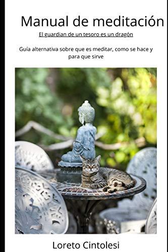 Manual de meditación: El guardian de un tesoro es un dragón