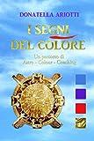 I Segni del Colore: Un percorso di Astro - Colour - Coaching
