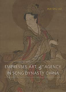Empresses, Art, and Agency in Song Dynasty China