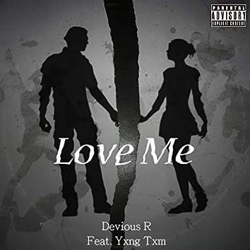 Love Me (feat. Yxng Txm)
