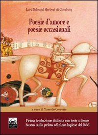 Poesie d'amore e poesie occasionali di Lord Edward Herbert di Cherbury. Ediz. italiana e inglese