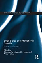 Small States and International Security: Europe and Beyond (Routledge Advances in International Relations and Global Politics)