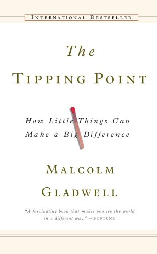 The Tipping Point: How Little Things Can Make A Big Difference (Turtleback School & Library Binding Edition) (Back Bay Books)