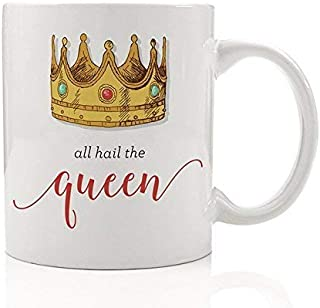 All Hail The Queen Coffee Mug Funny Gift Idea for Mommy Mom Woman Wife Female Lady Boss She Rules Her Kingdom from Children Friend Employee Husband Cute 11oz Ceramic Tea Cup by Digibuddha DM0139