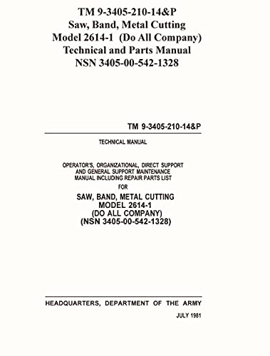 TM 9-3405-210-14&P Saw, Band Metal Cutting Model 2614-1 (Do All Company) Technical and Parts Manual NSN 3405-00-542-1328 (English Edition)