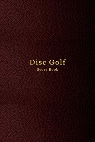 Disc Golf Score Book: Disc Golf log book and scorecard | Notebook to track disc golfing scores | 100 scorecards for up to 4 players per round | frolf score notebook