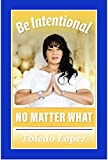Be Intentional No Matter What (English Edition)