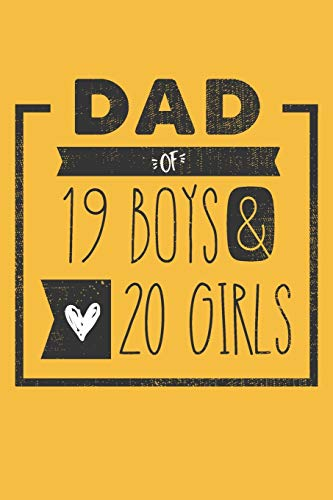 DAD of 19 BOYS & 20 GIRLS: Personalized Notebook  for Dad - 6 x 9 in - 110 blank lined pages [Perfect Father's Day Gift]