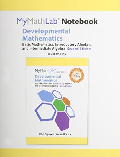 MyLab Math Notebook (looseleaf) for Squires/Wyrick Developmental Math: Basic Math, Introductory & Intermediate Algebra