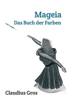 Mageia: Das Buch der Farben (German Edition) by [Claudius Gros]