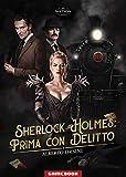 Prima con delitto. Sherlock Holmes
