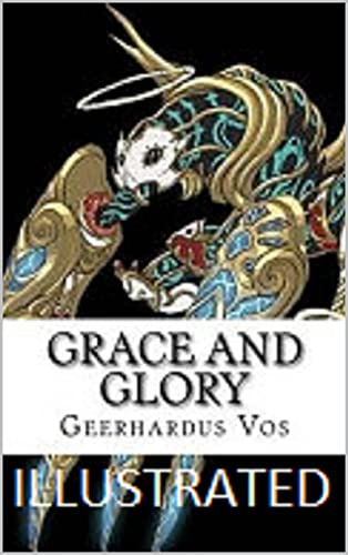 Grace and Glory Illustrated (English Edition)