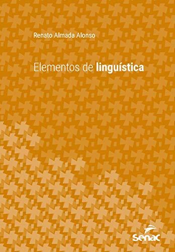 Elementos de linguística (Série Universitária) (Portuguese Edition)