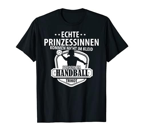 Echte Handball Prinzessinnen Handball Mädchen Damen T-Shirt