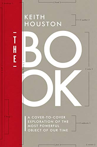 The Book: A Cover-to-Cover Exploration of the Most Powerful Object of Our Time