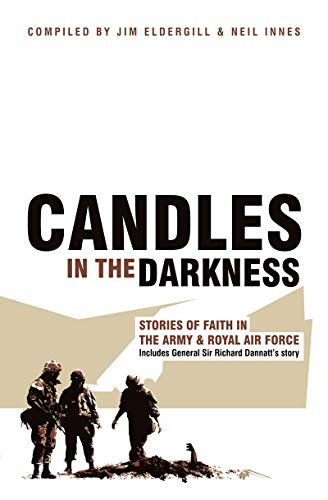 Candles in the Darkness: Stories of Faith in the Army and Royal Air Force (Biography)