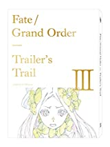 「Fate/Grand Order」原画集「Trailer's Trail」第3弾のBD付き限定版予約開始