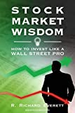 Stock Market Wisdom: How to Invest Like a Wall Street Pro (English Edition)