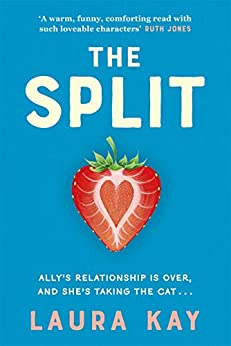 The Split: The most hilarious and brilliant RomCom of 2021! by [Laura Kay]