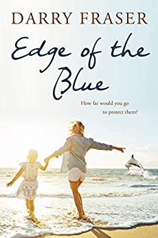 Edge of the Blue by [Darry Fraser]