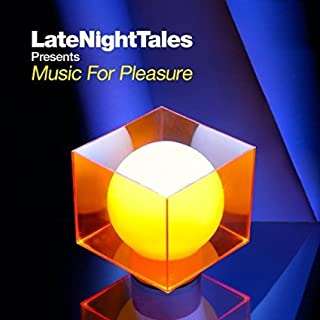 Late Night Tales presents Music for Pleasure: Mixed by Tom Findlay from Groove Armada