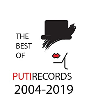 The Best Of Putirecords   2004-2019