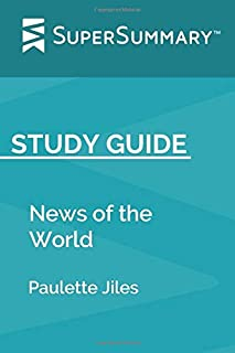 Study Guide: News of the World by Paulette Jiles (SuperSummary)