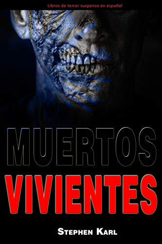 MUERTOS VIVIENTES: Libros de terror - suspenso en español