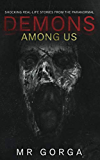 Demons Among Us: Shocking Real-Life Stories from the Paranormal