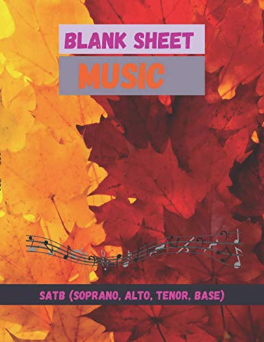 Blank Sheet Music SATB(Soprano Alto Tenor Base), Gradient of autumn leaves cover, 100 pages - Large(8.5 x 11 inches)