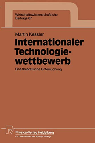 Internationaler Technologiewettbewerb: Eine Theoretische Untersuchung (Wirtschaftswissenschaftliche Beiträge) (German Edition) (Wirtschaftswissenschaftliche Beiträge (67), Band 67)