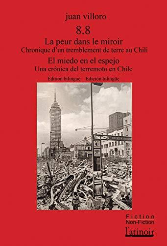 8.8 La peur dans le miroir  8.8 El miedo en el espejo: Chronique d'un tremblement de terre au Chili /Una crónica del terremoto en Chile (French Edition)