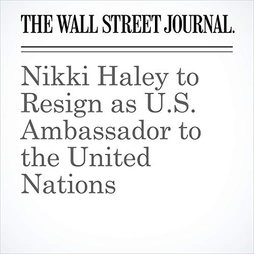 Nikki Haley to Resign as U.S. Ambassador to the United Nations copertina