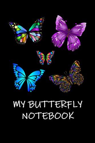My Butterfly Notebook: A Butterfly Themed Thoughtful Gift For Butterfly Lovers. 6X9 Blank Lined Notebook / Journal V17. To Write, Take Notes, Sketch, ... Track Exercise And Quickly Write Down Ideas