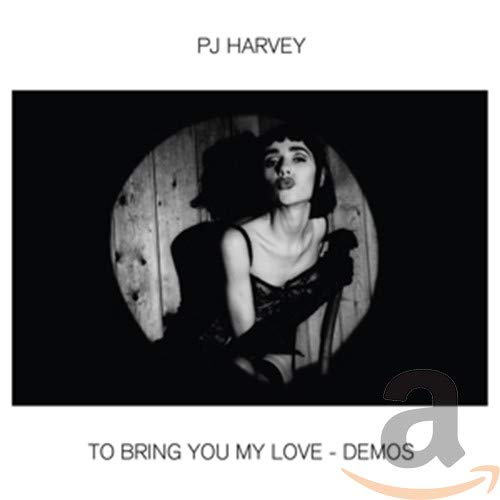 To Bring You My Love-Demos