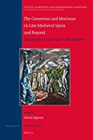 The Conversos and Moriscos in Late Medieval Spain and Beyond: Resistance and Reform (Studies in Medieval and Reformation Traditions, 225 / Converso and Morisco Studies, 4)