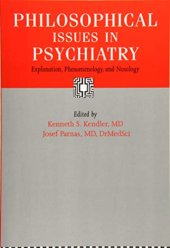 Compare Textbook Prices for Philosophical Issues in Psychiatry: Explanation, Phenomenology, and Nosology Reprint Edition ISBN 9781421418360 by Kendler, Kenneth S.,Parnas, Josef