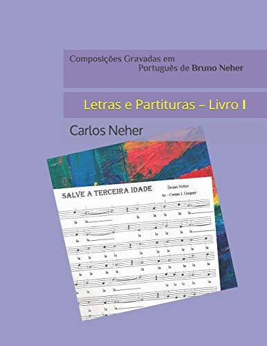 Composições Gravadas em Português de Bruno Neher: Letras e Partituras – Livro I
