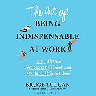 The Art of Being Indispensable at Work cover art
