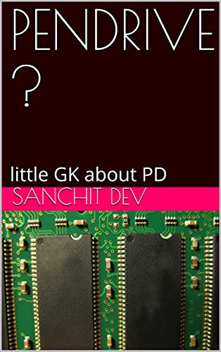 PENDRIVE ?: little GK about PD (English Edition)